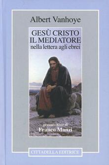 Antondemarirreguera.es Gesù Cristo il mediatore nella lettera agli ebrei Image