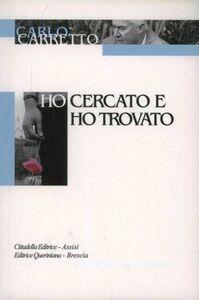 Foto Cover di Ho cercato e ho trovato, Libro di Carlo Carretto, edito da Cittadella