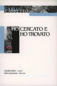 Libro Ho cercato e ho trovato Carlo Carretto