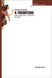 Libro Il presbiterio. Non è bene che il vescovo sia solo Giovanni Frausini