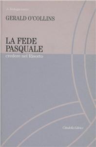 Libro La fede pasquale. Credere nel risorto Gerald O'Collins