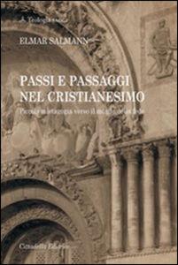 Libro Passi e passaggi nel cristianesimo. Piccola mistagogia verso il mondo della fede Elmar Salmann