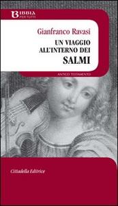 Libro Un Viaggio all'interno dei Salmi Gianfranco Ravasi