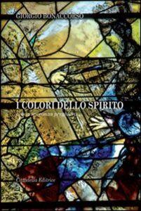 I colori dello Spirito. Prova, speranza, preghiera