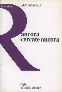 Foto Cover di Ancora cercate ancora, Libro di Arturo Paoli, edito da Cittadella
