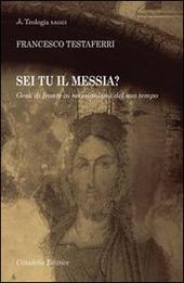 Sei tu il Messia? Gesù di fronte ai messianismi del suo tempo