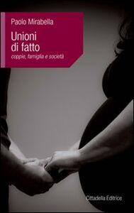 Foto Cover di Unioni di fatto. Coppie, famiglia e società, Libro di Paolo Mirabella, edito da Cittadella