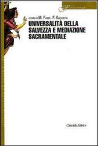 Libro Universalità della salvezza e mediazione sacramentale