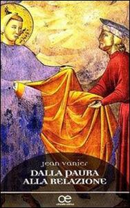 Libro Dalla paura alla relazione Jean Vanier