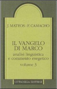 Il Vangelo di Marco. Analisi linguistica e commento esegetico. Vol. 3: Capp. 10,32-16,8.