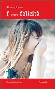 Libro F come felicità Silvana Sonno