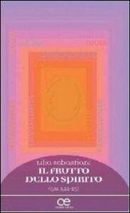 Libro Il frutto dello spirito. (Gal 5,22-23) Lilia Sebastiani