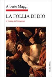 Fondazionesergioperlamusica.it La Follia di Dio. Il Cristo di Giovanni Image