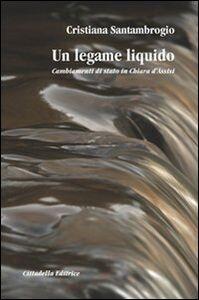 Un legame liquido. Cambiamenti di stato in Chiara d'Assisi