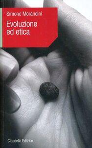 Libro Evoluzione ed etica Simone Morandini