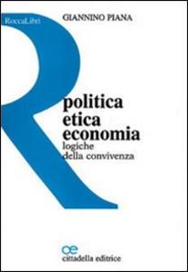 Politica, etica, economia. Logiche della convivenza