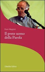 Libro Il prete uomo della Parola Bruno Maggioni