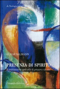 Libro Presenza di Spirito. Il cristianesimo come stile di pensiero e di vita Elmar Salmann