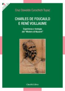 Foto Cover di Charles de Foucauld e René Voillaume. Esperienza e teologia del «Mistero di Nazaret», Libro di Cruz O. Curuchich Tuyuc, edito da Cittadella