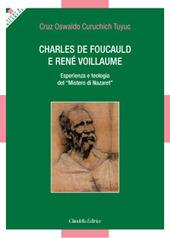 Charles de Foucauld e René Voillaume. Esperienza e teologia del «Mistero di Nazaret»