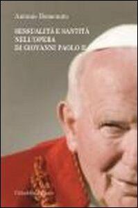Libro Sessualità e santità nell'opera di Giovanni Paolo II Antonio Bomenuto