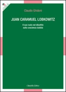 Juan Caramuel Lobkowitz. Il suo ruolo nel dibattito sulla coscienza dubbia