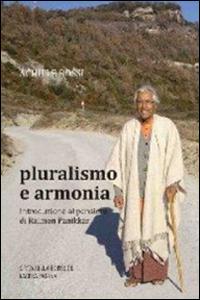 Libro Pluralismo e armonia. Introduzione al pensiero di Raimon Panikkar Achille Rossi
