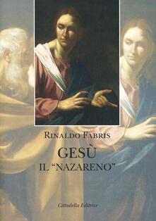 Gesù il «Nazareno». Indagine storica.pdf
