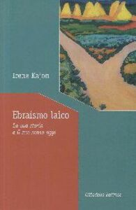 Libro Ebraismo laico. La sua storia e il suo senso oggi Irene Kajon