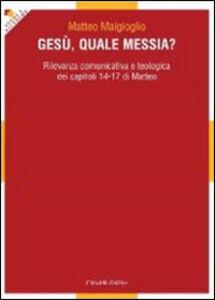 Gesù, quale messia? Rilevanza comunicativa e teologica dei capitoli 14-17 di Matteo