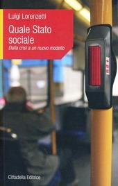 Quale stato sociale. Dalla crisi a un nuovo modello