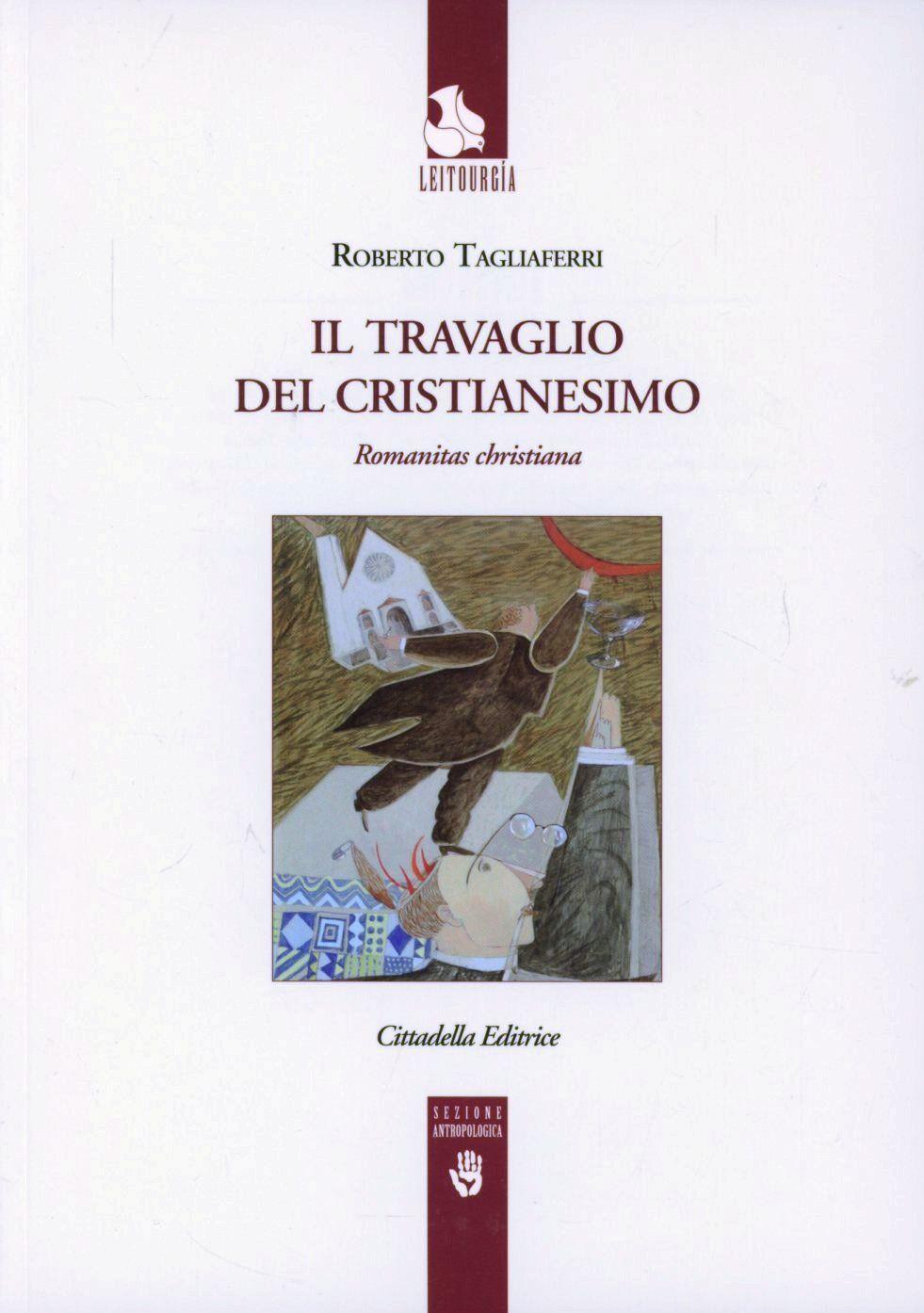 Il travaglio del cristianesimo. Romanitas christiana