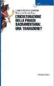 Libro L' inculturazione della prassi sacramentaria: una traduzione?