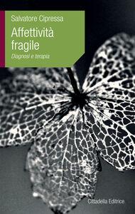 Affettività fragile. Diagnosi e terapia