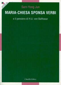 Maria-Chiesa Sponsa verbi e il pensiero di H. U. von Balthasar