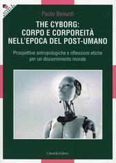The cyborg: corpo e corporeità nell'epoca del post-umano