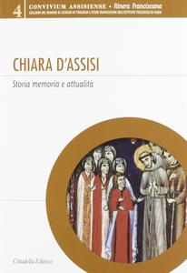 Libro Chiara d'Assisi. Storia, memoria e attualità