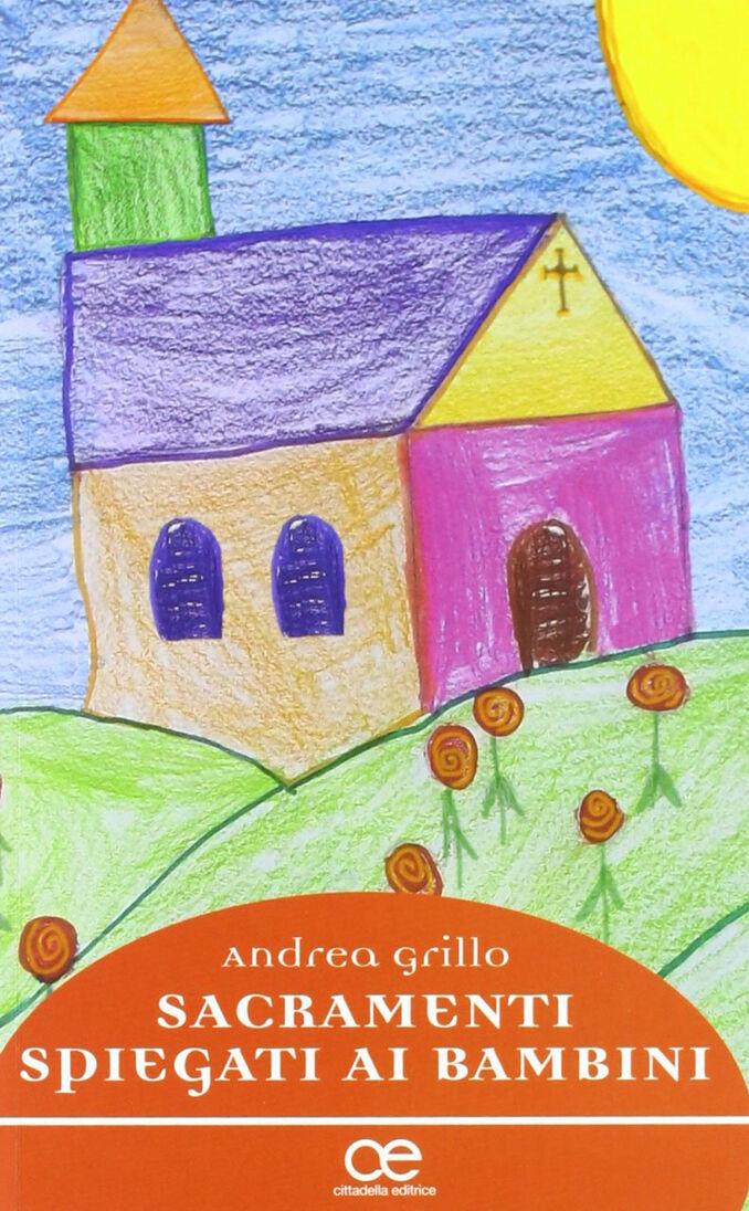 Sacramenti spiegati ai bambini. Dialoghi notturni tra padre e figli