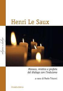 Libro Henry Le Saux. Monaco, mistico e profeta del dialogo con l'induismo