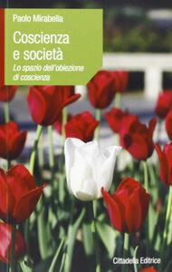 Libro Coscienza e società. Lo spazio dell'obiezione di coscienza Paolo Mirabella