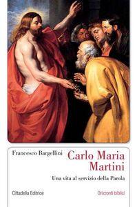 Foto Cover di Il coraggio della speranza. Un cammino con Carlo Maria Martini, Libro di Francesco Bargellini, edito da Cittadella