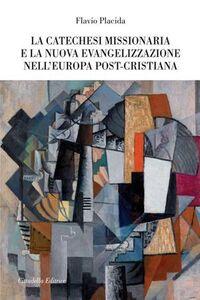 La catechesi missionaria e la nuova evangelizzazione nell'Europa post-cristiana