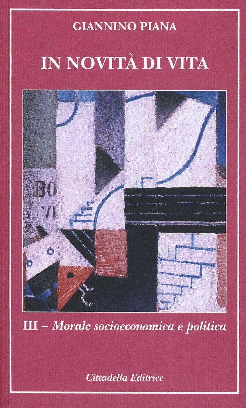 In novità di vita. Vol. 3: Morale socioeconomica e politica.