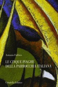 Le cinque piaghe della parrocchia italiana. Tra diagnosi e terapia