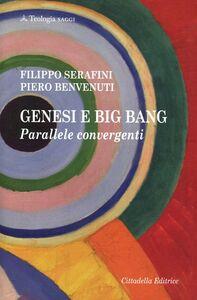 Libro Genesi e Big bang. Parallele convergenti Piero Benvenuti , Filippo Serafini
