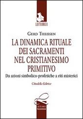 La dinamica rituale nei sacramenti del cristianesimo primitivo. Da azioni simbolico-profetiche a riti misterici