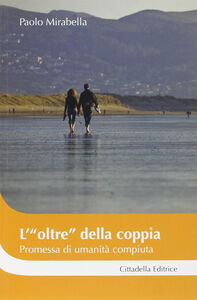 Libro L' «oltre» della coppia promessa di umanità compiuta Paolo Mirabella
