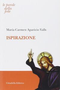 Foto Cover di Ispirazione, Libro di M. Carmen Aparicio Valls, edito da Cittadella