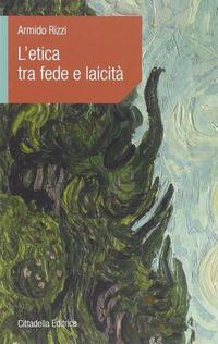 L' L' etica tra fede e laicità - Rizzi Armido - wuz.it