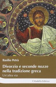 Foto Cover di Divorzio e seconde nozze nella tradizione greca, Libro di Basilio Petrà, edito da Cittadella